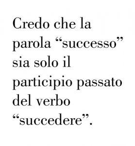 """Credo che la parola """"successo"""" sia solo il participio passato del verbo """"succedere""""."""